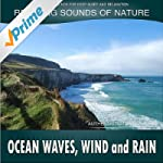 Ocean Waves, Wind and Rain: Relaxing...