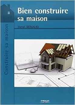 bien construire sa maison 9782212132298 books
