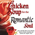 Chicken Soup for the Romantic Soul: Inspirational Stories About Love and Romance Audiobook by Jack Canfield, Mark Victor Hansen Narrated by Ann Marie Gideon