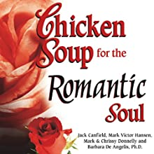 Chicken Soup for the Romantic Soul: Inspirational Stories About Love and Romance (       UNABRIDGED) by Jack Canfield, Mark Victor Hansen Narrated by Ann Marie Gideon