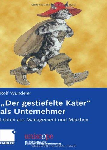 Wunderer Rolf, Der gestiefelte Kater als Unternehmer. Lehren aus Management und Märchen.