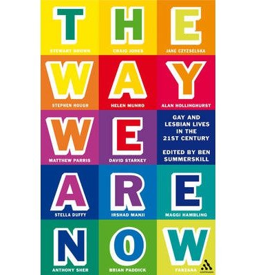 the-way-we-are-now-gay-and-lesbian-lives-in-the-21st-century-author-ben-summerskill-jun-2006