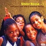 Sister Bossa Vol.7 - Cool Jazzy Brazilian Various