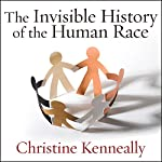 The Invisible History of the Human Race: How DNA and History Shape Our Identities and Our Futures | Christine Kenneally