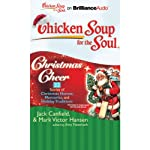 Chicken Soup for the Soul: Christmas Cheer - 32 Stories of Christmas Humor, Memories, and Holiday Traditions | Jack Canfield,Mark Victor Hansen,Amy Newmark