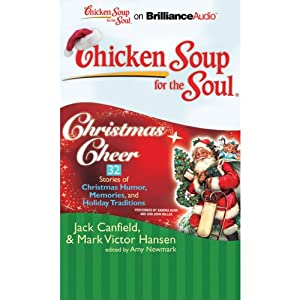 Chicken Soup for the Soul: Christmas Cheer - 32 Stories of Christmas Humor, Memories, and Holiday Traditions Audiobook
