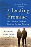img - for A Lasting Promise: The Christian Guide to Fighting for Your Marriage book / textbook / text book