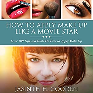 How to Apply Make-up like in the Movies Audiobook