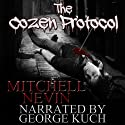 The Cozen Protocol (       UNABRIDGED) by Mitchell Nevin Narrated by George Kuch