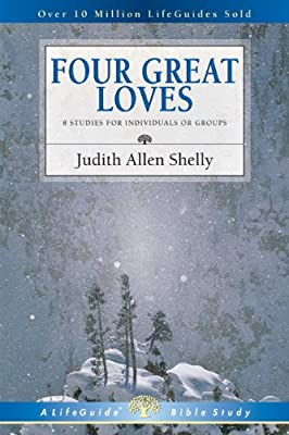 Four Great Loves (Lifeguide Bible Studies)