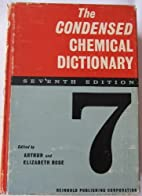 The Condensed Chemical Dictionary by Francis…