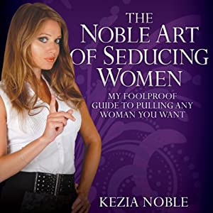 The Noble Art of Seducing Women Audiobook