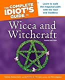 img - for THE COMPLETE IDIOT'S GUIDE TO WICCA AND WITCHCRAFT~THIRD EDITION book / textbook / text book