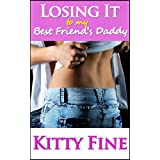 Losing It to My Best Friend's Daddy (His Girl Prequel) (Daddy's Girl)by Kitty Fine