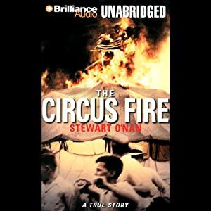The Circus Fire: A True Story of an American Tragedy | [Stewart O'Nan]