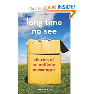 Long Time No See: Diaries of an Unlikely Messenger download