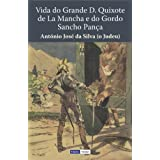 Vida do Grande D. Quixote de La Mancha e do Gordo Sancho Pança