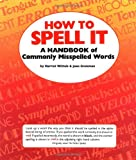How To Spell It (Clear and Simple) (0448147564) by Wittels, Harriet