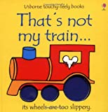 Fiona Watt That's Not My Train (Usborne Touchy Feely Books)