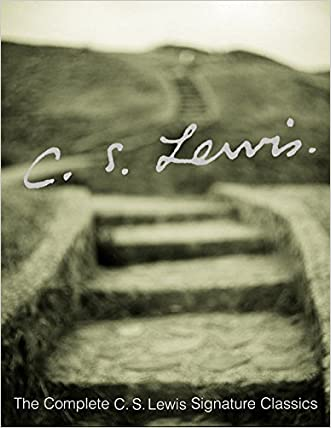 The Complete C.S. Lewis Signature Classics written by C. S. Lewis