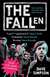 The Fallen: Life In and Out of Britain?s Most Insane Group: Life In and Out of Britain's Most Insane Group