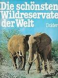 img - for Die sch nsten Wildreservate der Welt book / textbook / text book