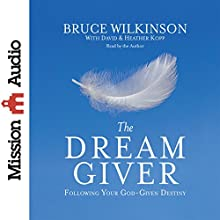 The Dream Giver Audiobook by Bruce Wilkinson Narrated by Bruce Wilkinson