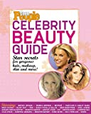 Teen People Magazine Teen People: Celebrity Beauty Guide: Star Secrets for Gorgeous Hair, Makeup, Skin and More!