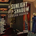 In Sunlight or in Shadow: Stories Inspired by the Paintings of Edward Hopper | Lawrence Block - editor