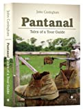 img - for Pantanal Tales of a Tour Guide book / textbook / text book