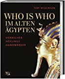 Who is who im Alten Ägypten: Herrscher, Höflinge, Handwerker