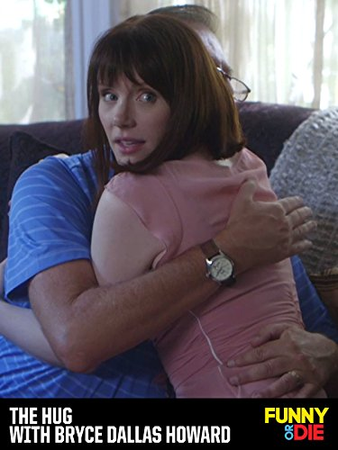 The Hug with Bryce Dallas Howard on Amazon Prime Video UK