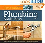 Home Basics - Plumbing Made Easy: A S...