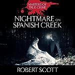 Nightmare on Spanish Creek | Robert Scott