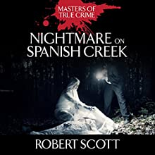 Nightmare on Spanish Creek (       UNABRIDGED) by Robert Scott Narrated by James Edward Thomas