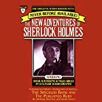 The Adventure of the Speckled Band and The Purloined Ruby: The New Adventures of Sherlock Holmes, Episode #18 | Anthony Boucher,Denis Green