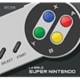 La Bible Super Nintendo
