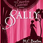Sally: Edwardian Candlelight, Book 8 (       UNABRIDGED) by M. C. Beaton Narrated by Emma Powell