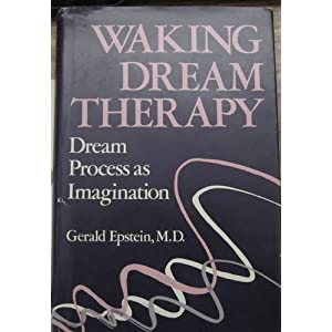 Amazon.com: Waking Dream Therapy: Dream Process As Imagination ...
