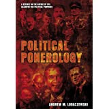 Political Ponerology: A Science on the Nature of Evil Adjusted for Political Purposesby Andrew M. Lobaczewski