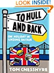 To Hull and Back - On Holiday in Unsu...