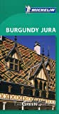 img - for Michelin Green Guide Burgundy Jura (Green Guide/Michelin) book / textbook / text book