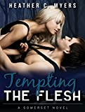 Tempting the Flesh: A Somers... - Heather C. Myers