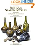 Antique Sealed Bottles 1640-1900: And...