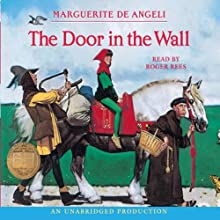 The Door in the Wall (       UNABRIDGED) by Marguerite De Angeli Narrated by Roger Rees