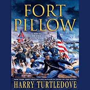 Fort Pillow: A Novel of the Civil War | [Harry Turtledove]