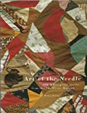 img - for Art of the Needle: 100 Masterpiece Quilts from the Shelburne Museum book / textbook / text book