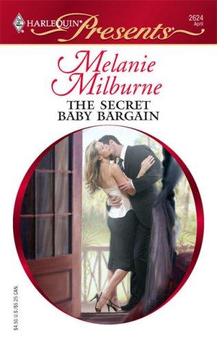 The Secret Baby Bargain (Harlequin Presents), MELANIE MILBURNE