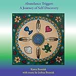 Abundance Triggers: A Journey of Self-Discovery | Kanta Bosniak