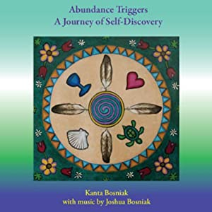 Abundance Triggers: A Journey of Self-Discovery | [Kanta Bosniak]